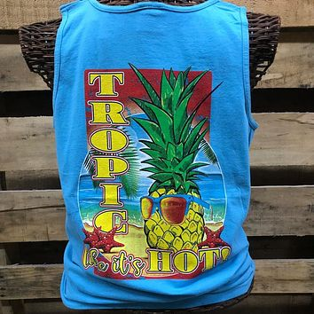 Southern Chics Tropic Like its Hot Pineapple Beach Comfort Colors Bright T Shirt Tank Top