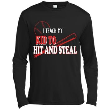 I Teach My Kid To Hit And Steal Funny Baseball Shirt For Mom Long Sleeve Moisture Absorbing Shirt
