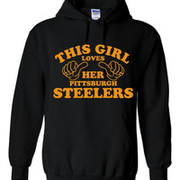 This Girl Loves Her PITTSBURGH STEELERS Great Hoodie For The Football Fans Makes Fantastic Gift Unisex Hoodie Sizes Youth Small - Adult 4XL
