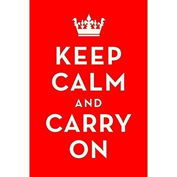KEEP CALM and CARRY ON POSTER World War II British Propaganda - UK RARE HOT NEW 24x36