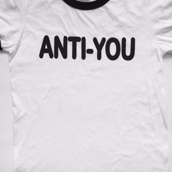 Anti-You black and white ringer tee 100% cotton valdesigns tumblr pinterest insatagram