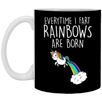 Everytime I Fart Rainbows are Born Funny Unicorn Mug Coffee Mug 11 oz Mug