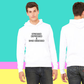 Stressed depressed & band obsessed sweatshirt hoodiee