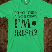 Do you Think Anyone knows I'm Irish?  - Directioners Merch