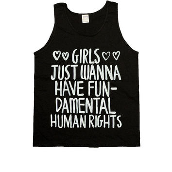 Girls Just Wanna Have Fundamental Human Rights -- Unisex Tanktop