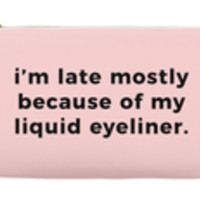 I'm Late Mostly Because of Liquid Eyeliner