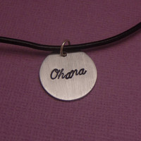Lilo and Stitch Inspired - Ohana - A Hand Stamped Aluminum Disc Necklace