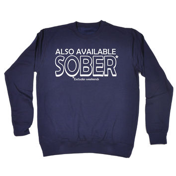 123t USA Also Available Sober Excludes Weekends Funny Sweatshirt