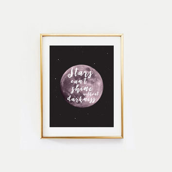 Stars Can't Shine Without Darkness, Wall Decor, Minimal Art, Motivational Print, Typographical Print, Inspirational Quote, Art Print.