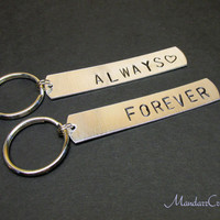 Forever and Always, Couples Keychains, Set of Two, Aluminum Hand Stamped Metal