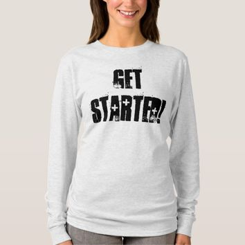 Get Started! T-Shirt