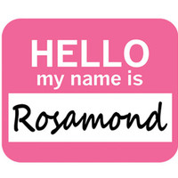 Rosamond Hello My Name Is Mouse Pad