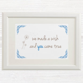 Baby Boy Wall Art Printable - Nursery Decor - Nursery Art - Blue - We made a wish and you came true - Dandeleon