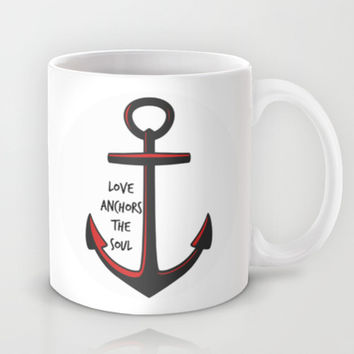 Love Anchors The Soul Mug by Mezzilicious