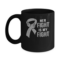 Her Fight Is My Fight Brain Cancer Parkinson's Disease Mug