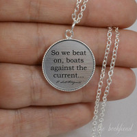 so we beat on, boats against the current --- engraved bezel pendant necklace