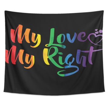 LGBT Gay Pride Tapestry - My Love My Right