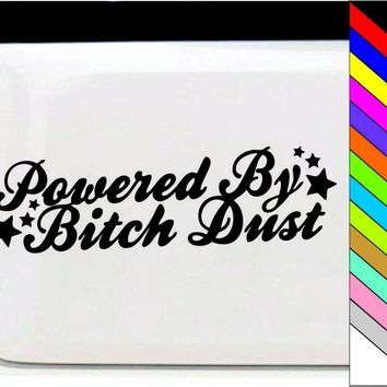 Powered by Bitch Dust Funny Sticker Girl JDM Door Window Decor Fashion Decal 17.5x5.5cm