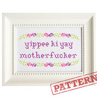 Yippee Ki Yay Mature Cross Stitch Pattern