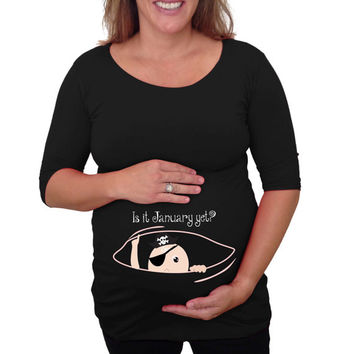"Maternity Very Cute Pirate  Peek-a-Boo baby ""Is is January yet?""  Maternity Shirt- Black -A170"