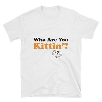Who Are You Kittin T-Shirt Gift