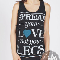 Spread Your Love, Not Your Legs Gals Black Tank