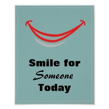 Smile for Someone Today Poster