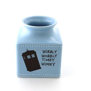 Doctor Who vase - wibbly wobbly timey wimey - Dr. Who - gift for Whovian - TARDIS - fan art - SALE read description