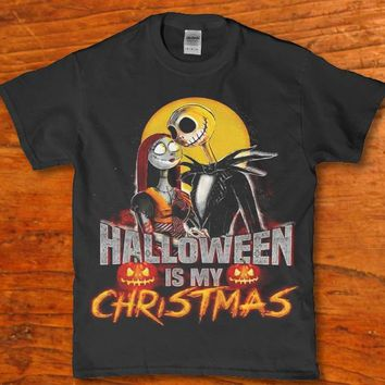 Halloween is my Christmas - Jack skellington unisex t-shirt