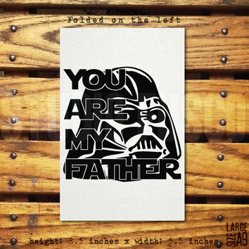 You Are My Father/Father's Day Card/A9/8.5x5.5 Inches/Birthday/Star Wars/Custom Text/Blank Inside/Envelope Included