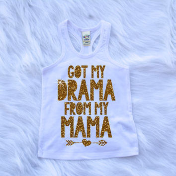 Got My Drama From My Mama Shirt Racerback Gold Sparkle Baby Girl Clothes Baby Girl Shirt Hipster Baby Clothes Baby Gift White And Gold #79