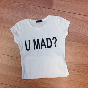 U mad? Or nah Tshirt PINK OR BLACK