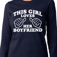 Women's This Girl Loves Her Boyfriend T-Shirt Long Sleeve tshirt Missy Crewneck Jersey shirt Christmas gift s-2xl