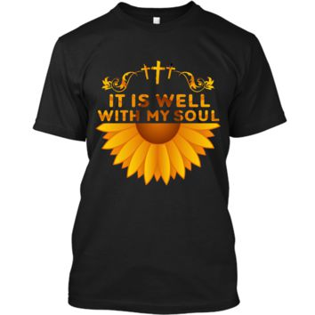It is Well With My Soul Sunflower Funny Hipper T-shirt Custom Ultra Cotton