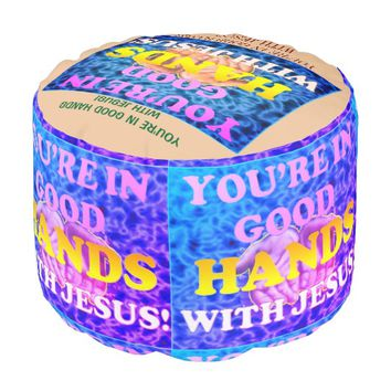 You're In Good Hands With Jesus! Pouf