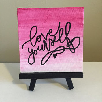 Love Yourself Mini Easel Canvas