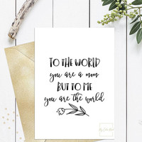To the world you are a mom but to me you are the world, Funny birthday card for mom, Printable mothers day card tulip quote, black and white