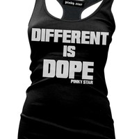 "Women's ""Dope Is Different"" Tank by Pinky Star (Black)"