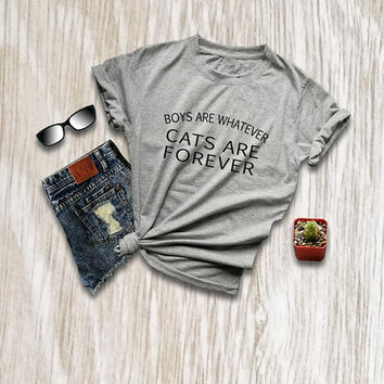 Boys are whatever cats are forever womens tshirts sassy shirt funny slogan t shirts cat lover gift for her cat t shirts size XS S M L