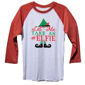 Let Me Take An Elfie Funny Christmas - Unisex Baseball Tee Mens And Womens