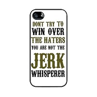 Dont try to win over the haters You are not the Jerk whisperer white Be yourself case-Hard plastic case for iphone 5C