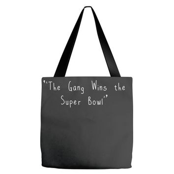 The Gang Wins The Super Bowl Tote Bags