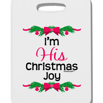 His Christmas Joy Matching His & Hers Thick Plastic Luggage Tag