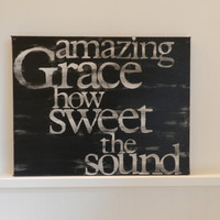 amazing grace how sweet the sound - 11x14 hand painted canvas sign - black and white - word art - hymn lyrics - songs on canvas