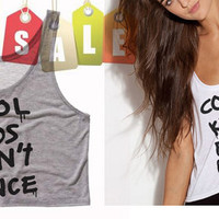 Cool Kids Don't Dance Cropped Tank Top