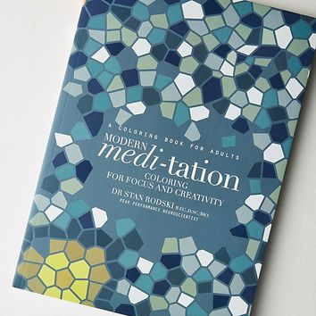 Modern Medi-tation: Coloring for Focus & Creativity