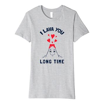 Funny Volcano Valentines Day T-Shirt I Lava You Long Time