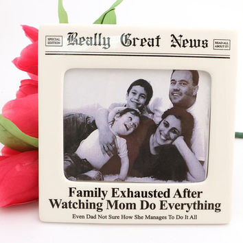 Mother's day gift, gift for Mom, funny gift for Mom, Newspaper headline, fake headline, ceramic photo frame, gifts under 20, immediate ship