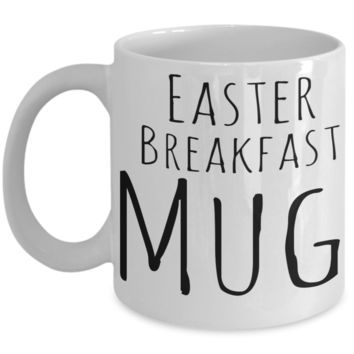 Easter Breakfast Mug Easter Lunch Mug Affordable Mug White Coffee Cup 2017 2018 Gifts For Him Her Family Grandparent Grandma Granddad Wive Husband Couples Fun Coffee Cups Funny Holiday Sayings Mugs