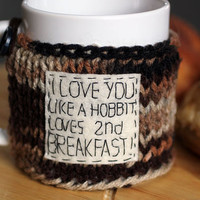 Coffee Tea Mug Cup Cozy Sleeve - Hand Knit Funny, Hobbit, Lord of Rings, I love you like a hobbit loves second breakfast Cozy